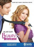 Бизнес ради любви / Beauty & the Briefcase (2010)