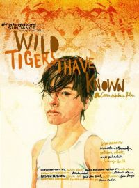 Дикие тигры, которых я знал / Wild Tigers I Have Known (2006)