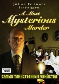 BBC: Самые таинственные убийства / Julian Fellowes Investigates: A Most Mysterious Murder - The Case of Charles Bravo (2004)